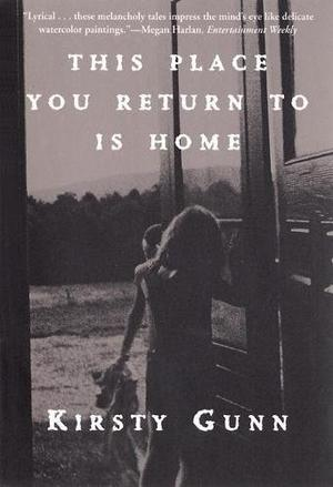 THIS PLACE YOU RETURN TO IS HOME