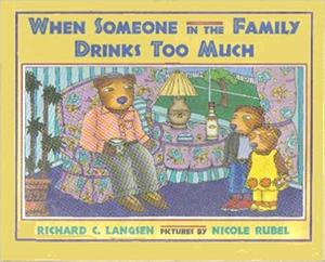 WHEN SOMEONE IN THE FAMILY DRINKS TOO MUCH