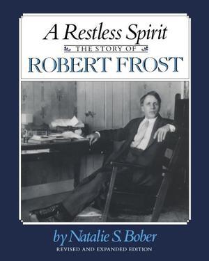 A RESTLESS SPIRIT: The Story of Robert Frost