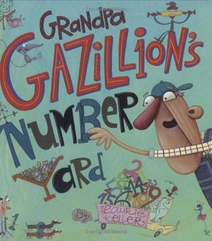 GRANDPA GAZILLION'S NUMBER YARD