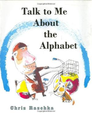 TALK TO ME ABOUT THE ALPHABET