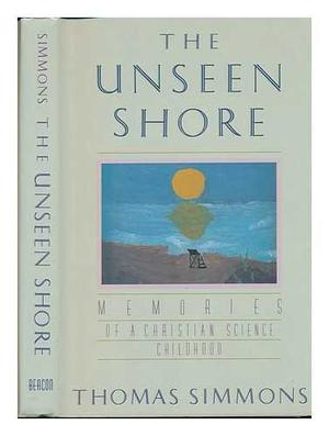 THE UNSEEN SHORE