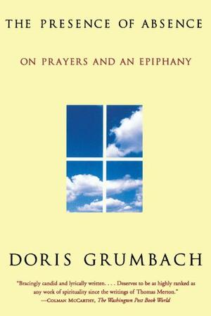 THE PRESENCE OF ABSENCE: On Prayers and an Epiphany