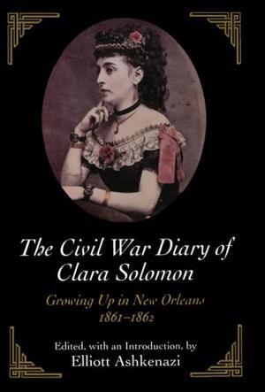 THE CIVIL WAR DIARY OF CLARA SOLOMON