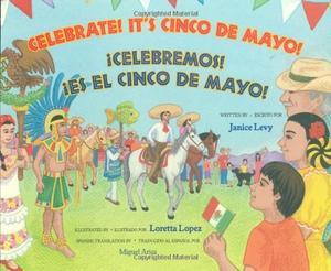 CELEBRATE! IT'S CINCO DE MAYO!/¡CELEBREMOS! ¡ES EL CINCO DE MAYO!
