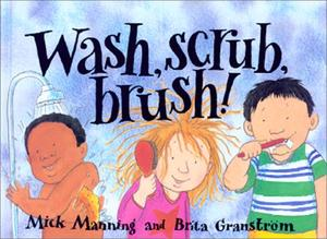 WASH, SCRUB, BRUSH!
