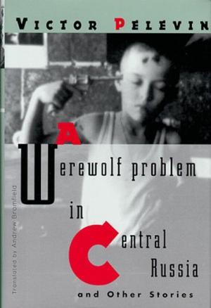 A WEREWOLF PROBLEM IN CENTRAL RUSSIA