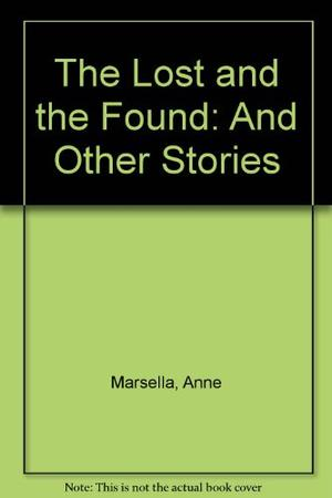 THE LOST AND THE FOUND: AND OTHER STORIES