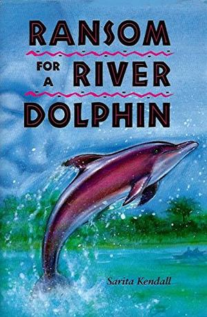 RANSOM FOR A RIVER DOLPHIN