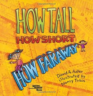 HOW TALL, HOW SHORT, HOW FARAWAY