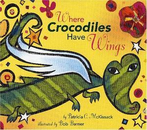 WHERE CROCODILES HAVE WINGS