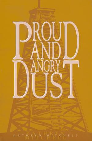 PROUD AND ANGRY DUST