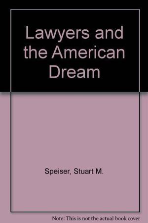 LAWYERS AND THE AMERICAN DREAM