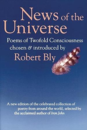 NEWS OF THE UNIVERSE: Poems of Twofold Consciousness