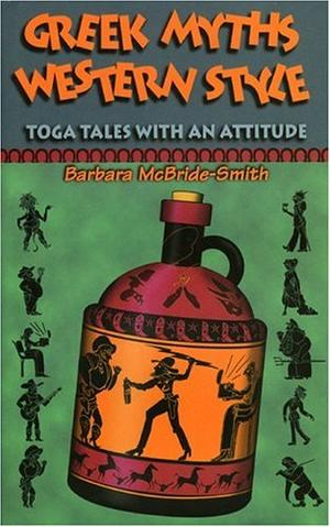 """GREEK MYTHS, WESTERN STYLE: Toga Tales with an Attitude"""