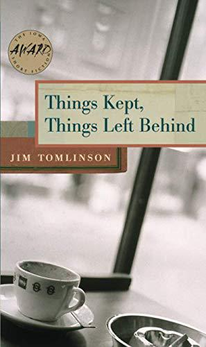 THINGS KEPT, THINGS LEFT BEHIND