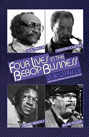 FOUR LIVES IN THE BEBOP BUSINESS