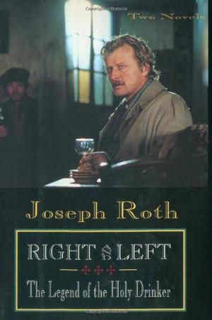 RIGHT AND LEFT and THE LEGEND OF THE HOLY DRINKER
