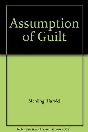 ASSUMPTION OF GUILT