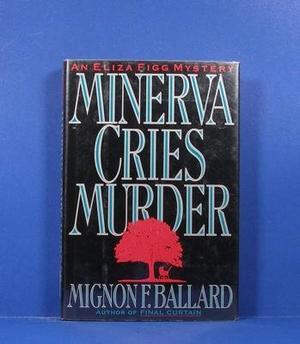 MINERVA CRIES MURDER