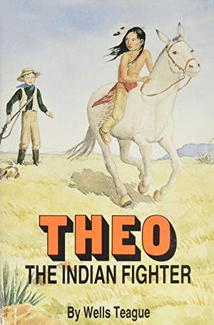 THEO, THE INDIAN FIGHTER