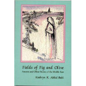 FIELDS OF FIG AND OLIVE: Ameera and Other Stories of the Middle East
