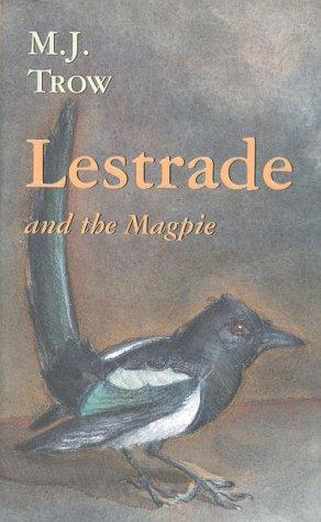 LESTRADE AND THE MAGPIE
