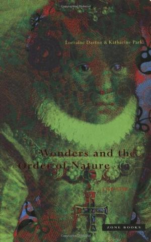 """""""WONDERS AND THE ORDER OF NATURE, 1150-1750"""""""