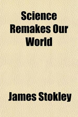 SCIENCE REMAKES OUR WORLD