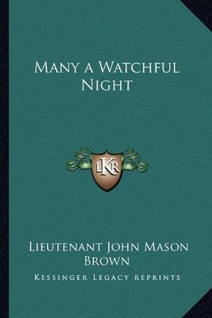 MANY A WATCHFUL NIGHT