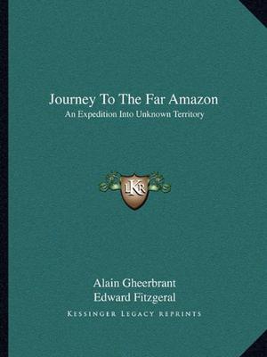 JOURNEY TO THE FAR AMAZON