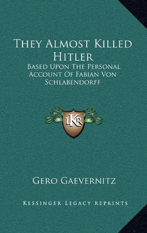 THEY ALMOST KILLED HITLER