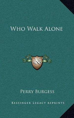 WHO WALK ALONE