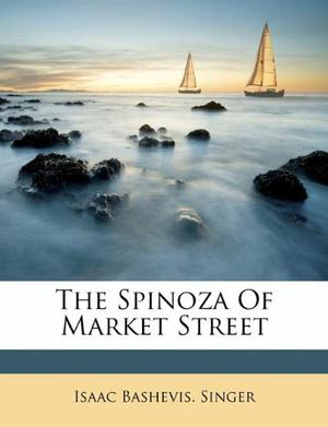 THE SPINOZA OF MARKET STREET