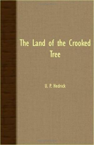 THE LAND OF THE CROOKED TREE