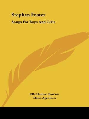 STEPHEN FOSTER SONGS FOR BOYS AND GIRLS
