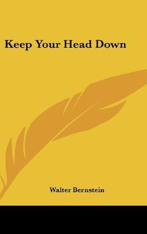 KEEP YOUR HEAD DOWN