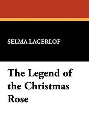 THE LEGEND OF THE CHRISTMAS ROSE