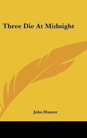 THREE DIE AT MIDNIGHT