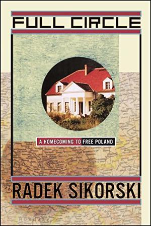 FULL CIRCLE: A Homecoming to Free Poland
