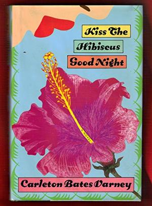 KISS THE HIBISCUS GOODNIGHT