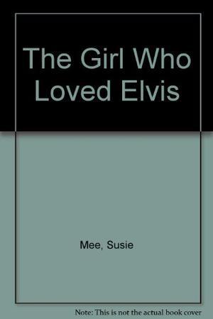 THE GIRL WHO LOVED ELVIS