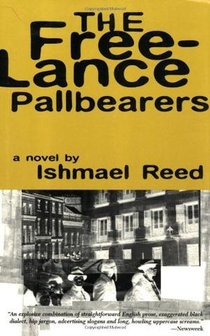 a review of ishmael reeds novel the free lance pallbearers Free lance pallbearers an irreverent novel the free lance pallbearers: an irreverent novel by ishmael , the free lance pallbearers has 253 ratings and 30 reviews mj said: ishmael reed is another unread.