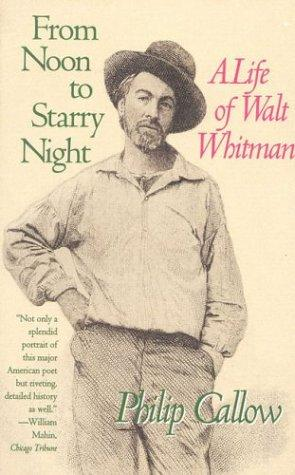 FROM NOON TO STARRY NIGHT: A Life of Walt Whitman