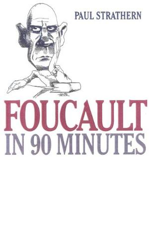 FOUCAULT IN 90 MINUTES