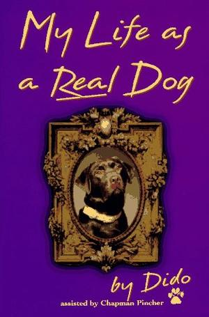 MY LIFE AS A REAL DOG, BY DIDO
