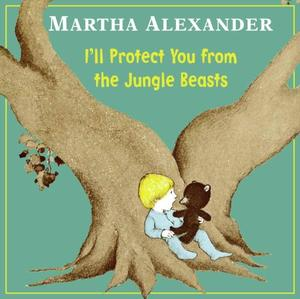 I'LL PROTECT YOU FROM THE JUNGLE BEASTS