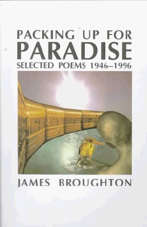 PACKING UP FOR PARADISE: Selected Poems 1946-1996