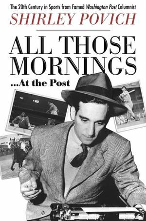 ALL THOSE MORNINGS . . . AT THE POST