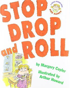 """""""STOP, DROP, AND ROLL"""""""